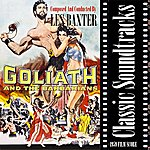 Les Baxter Classic Soundtracks: Goliath And The Barbarians (1959 Film Score)