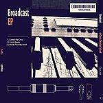 Broadcast Broadcast EP