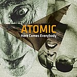 Atomic Here Comes Everybody