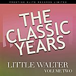 Little Walter The Classic Years, Vol. 2