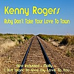 Kenny Rogers Ruby Don't Take Your Love To Town