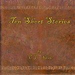 Chuck Nash Ten Short Stories By C.L. Nash