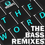Wideboys The Word (The Bass Remixes)