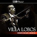 Alexander Lazarev Villa Lobos Concerto For Harp & Orchestra (Single)