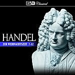 George Frideric Handel Zur Weihnachtszeit 7-12