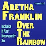 Aretha Franklin Over The Rainbow