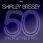 Shirley Bassey 50 Unforgettable Songs