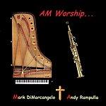 Andy Rampulla Am Worship