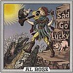 Al Rose Sad Go Lucky