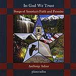 Anthony Ashur In God We Trust: Songs Of America's Faith And Promise
