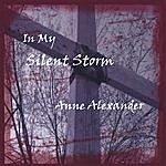 Anne Alexander In My Silent Storm