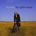 Annette You Gotta Laugh
