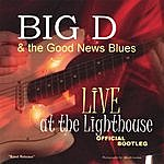 Big D Live @ The Lighthouse Official Bootleg