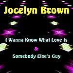 Jocelyn Brown I Wanna Know What Love Is