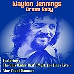 Waylon Jennings Dream Baby