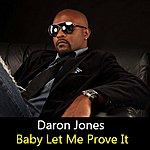 Daron Jones Baby Let Me Prove It - Single