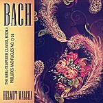 Helmut Walcha Bach: The Well-Tempered Clavier, Book 1 - Preludes And Fugues No. 13-24 (Remastered)
