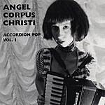 Angel Corpus Christi Accordion Pop Vol. 1