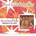 Angelika God Is For Every Day® - Stories And Songs For Children
