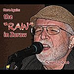 "Roger Zuraw Here Again: The ""Raw"" In Zuraw"