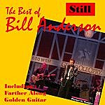 Bill Anderson Still, The Best Of Bill Anderson