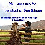 Don Gibson Oh, Lonesome Me, The Best Of Don Gibson