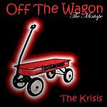 Krisis Off The Wagon The Mixtape