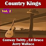 Conway Twitty Country Kings , Volume Two - Twitty, Bruce, Wallace