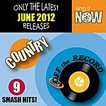 Off The Record June 2012 Country Smash Hits