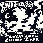 Fahrenheit 451 Uccidiamo Il Chiaro Di Luna