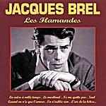 Jacques Brel Les Flamandes