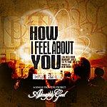 The Russell Delegation How I Feel About You (Feat. Lisa Mcclendon, Mahogany Jones, Tia Pittman & B'wellz) - Single