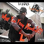 Bazerk What You Know About It?? - Single