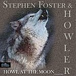Stephen Foster Howl At The Moon