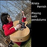 Krista Parrish Playing With Pendulums