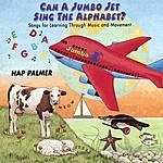 Hap Palmer Can A Jumbo Jet Sing The Alphabet? - Songs For Learning Through Music And Movement