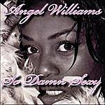 Angel Williams So Damn Sexy