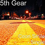 5th Gear Coon Smile - Single