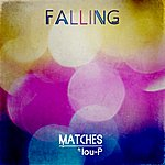 The Matches Falling Ft Lou-P