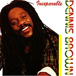 Dennis Brown Inseparable