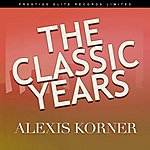 Alexis Korner The Classic Years