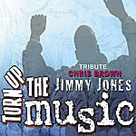 Jimmy Jones Turn Up The Music (A Chris Brown Tribute)