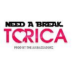 Torica Need A Break - Single