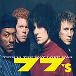 The 77's This Is The Way Love Was