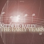 Mildred Bailey The Early Years