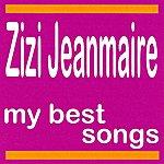 Zizi Jeanmaire My Best Songs - Zizi Jeanmaire
