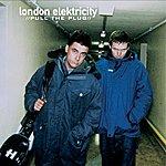 London Elektricity Pull The Plug (Vinyl Version)
