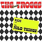 The Troggs The Ultimate Troggs: A Wild Wild Ride