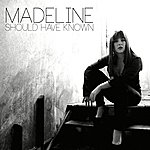 Madeline Should Have Known - Single