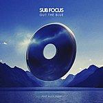Sub-Focus Out The Blue (Radio Edit)